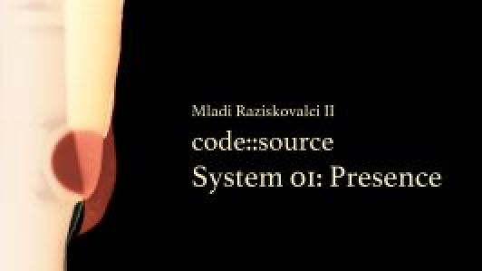 code::source: System 01: Presence
