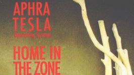 Aphra Tesla Operating System Incorporated: Home in the Zone