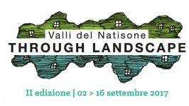 Valli del Natisone Through Landscape 2017 (2. - 16. september)
