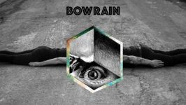 Bowrain – Distracted