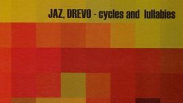 Jaz, drevo: cycles & lullabies