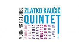 Zlatko Kaučič Quintet: Morning Patches