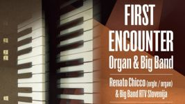 Renato Chicco & Big Band RTV Slovenija: First Encounter – Organ and Big Band