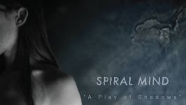 Spiral Mind: A Play Of Shadows