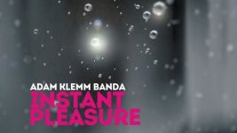 Adam Klemm Banda: Instant Pleasure