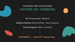 Cereal Music Talks Catch Ups #1 - Future of Touring