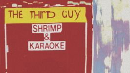 The Third Guy: Shrimp & Karaoke