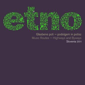Etno Slovenia 2011: Music Routes – Highways and Byways